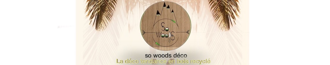 So Woods Déco